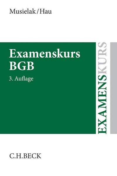 Examenskurs BGB: Eine Darstellung ausgewählter Fragen aus dem Bürgerlichen Recht zur Examensvorberei
