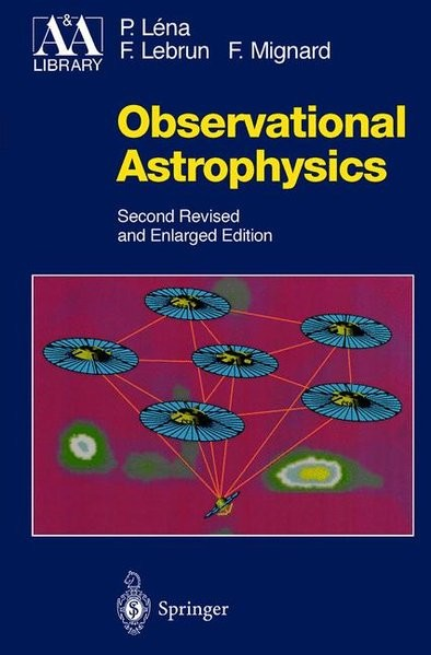 Observational Astrophysics: With the Collaboration of F. Lebrun and F. Mignard (Astronomy and Astrop