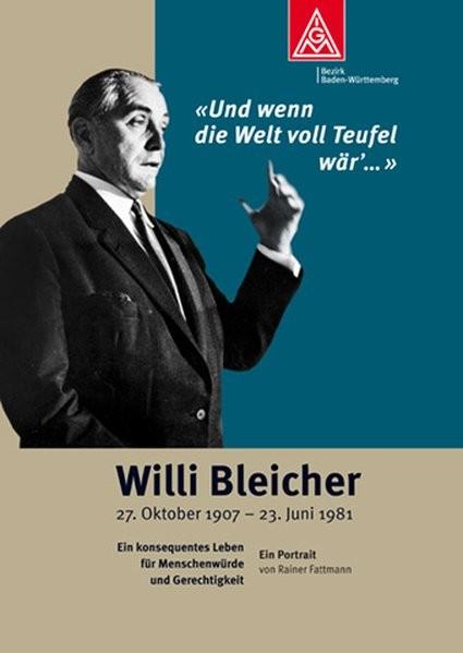 Willi Bleicher: Und wenn die Welt voll Teufel wär'