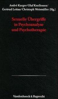 Sexuelle Übergriffe in Psychoanalyse und Psychotherapie