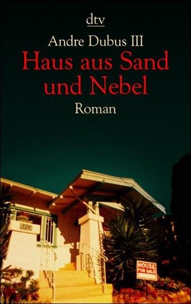 Haus aus Sand und Nebel: Roman