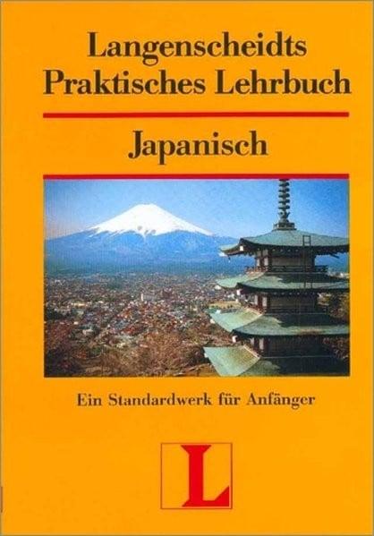 Langenscheidts Praktisches Lehrbuch: Japanisch, Band 1