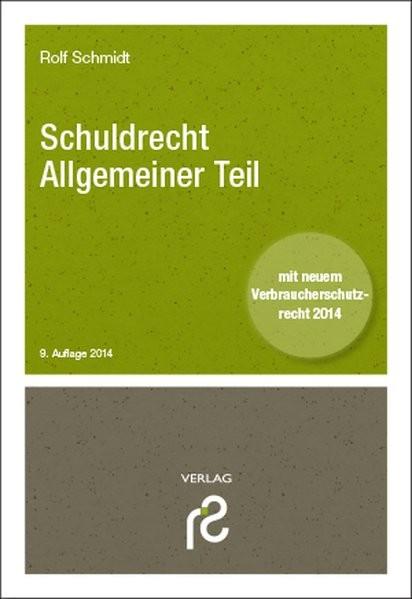 Schuldrecht Allgemeiner Teil: mit neuem Verbraucherschutzrecht 2014