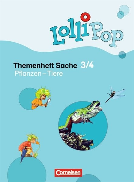 LolliPop Sache: 3./4. Schuljahr - Pflanzen - Tiere: Themenheft 5