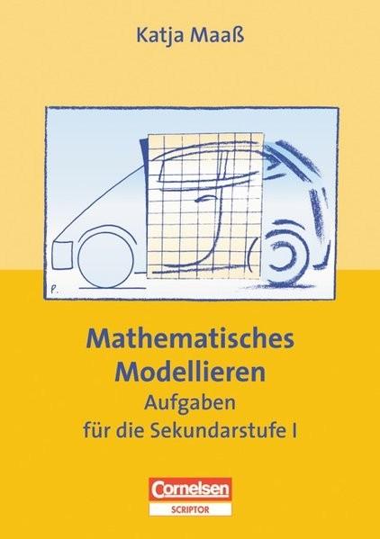 Praxisbuch: Mathematisches Modellieren, Aufgaben für die Sekundarstufe I