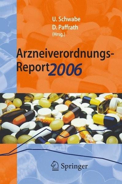 Arzneiverordnungs-Report 2006: Aktuelle Daten, Kosten, Trends und Kommentare