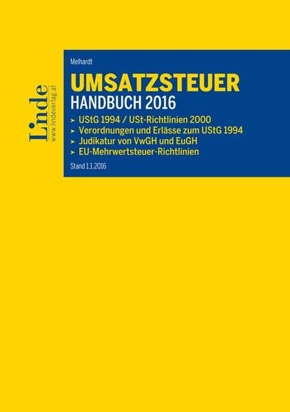 Umsatzsteuer-Handbuch 2016: UStG 1994 / Umsatzsteuerrichtlinien 2000 / Verordnungen und Erlässe