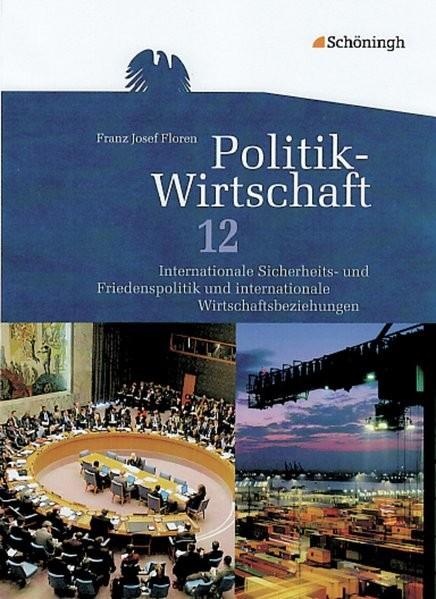 Politik-Wirtschaft 12. Schuljahr. Arbeitsbuch