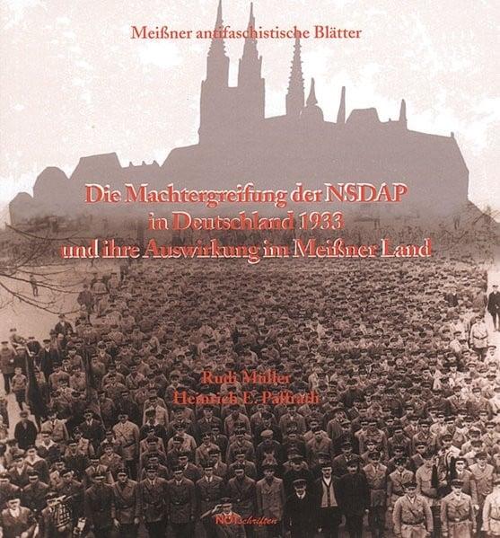 Die Machtergreifung der NSDAP in Deutschland 1933 und ihre Auswirkung im Meissner Land (Notschriften