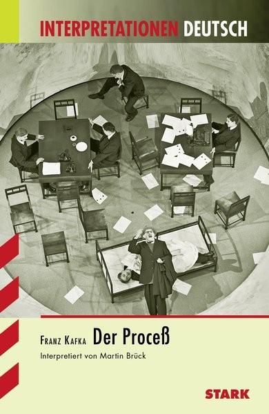 Interpretationen Deutsch - Kafka: Der Proceß