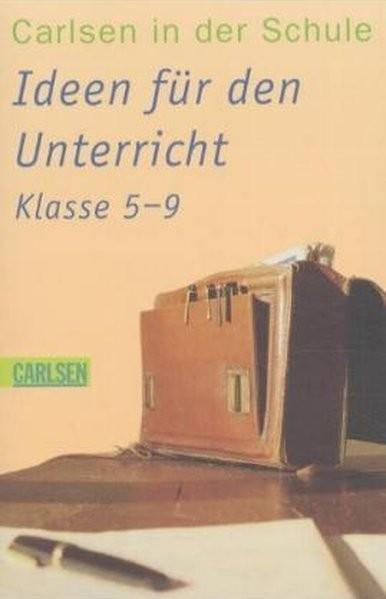 Carlsen in der Schule, Band 1 (CTB 146): Ideen für den Unterricht Klassen 5 - 9