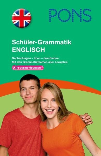 PONS Schüler-Grammatik Englisch: Nachschlagen - üben - draufhaben. Mit den Grammatikthemen aller Ler