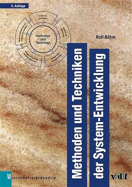 Methoden und Techniken der System-Entwicklung (vdf Wirtschaftsinformatik)