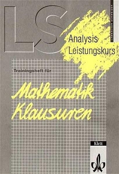 Lambacher-Schweizer, Trainingshefte für Mathematik-Klausuren, Analysis Leistungskurs