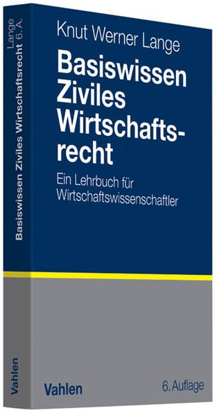 Basiswissen Ziviles Wirtschaftsrecht: Ein Lehrbuch für Wirtschaftswissenschaftler