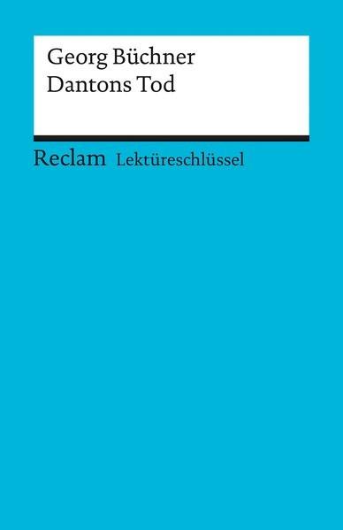Georg Büchner: Dantons Tod. Lektüreschlüssel