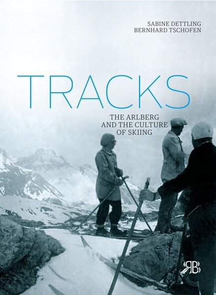 Tracks: The Arlberg and the Culture of Skiing