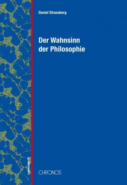 Der Wahnsinn der Philosophie