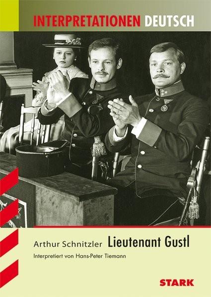 Interpretationen Deutsch - Schnitzler: Lieutenant Gustl