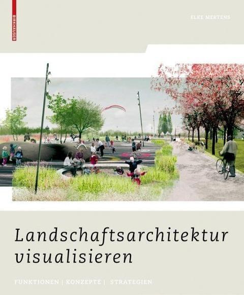 Landschaftsarchitektur visualisieren