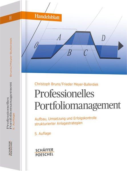 Professionelles Portfoliomanagement: Aufbau, Umsetzung und Erfolgskontrolle strukturierter Anlagestr