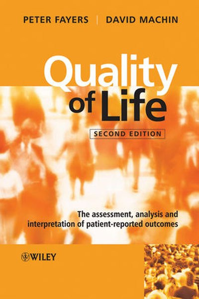 Quality of Life: The Assessment, Analysis and Interpretation of Patient-Reported Outcomes