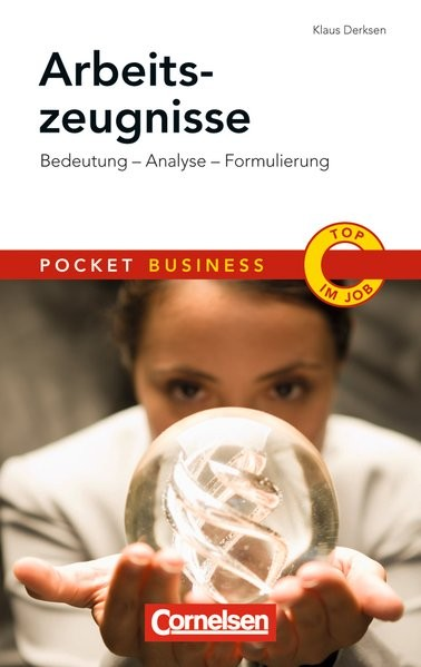 Arbeitszeugnisse: Bedeutung - Analyse - Zeugniscode - Musterzeugnisse (Cornelsen Scriptor - Pocket B