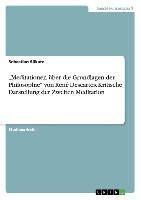 """""""Meditationen über die Grundlagen der Philosophie"""" von René Descartes. Kritische Darstellung der Zwe"""