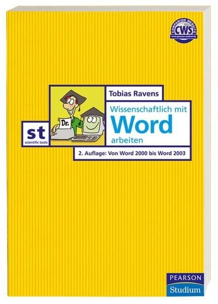 Wissenschaftlich mit Word arbeiten (Pearson Studium - Scientific Tools)