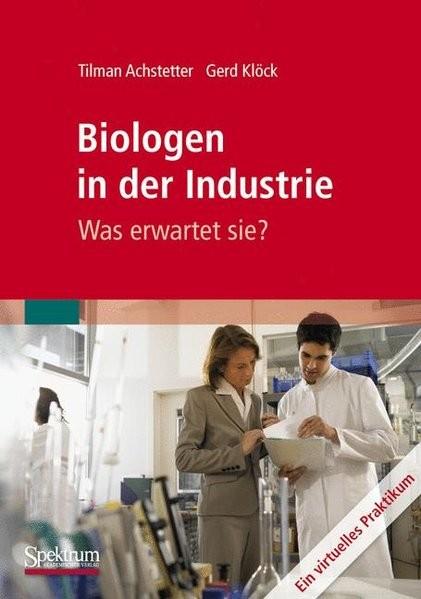 Biologen in der Industrie: Was erwartet sie? Ein virtuelles Praktikum (German Edition)