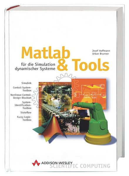 MATLAB und Tools Für die Simulation dynamischer Systeme (Sonstige Bücher AW)