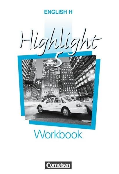 English H/Highlight - Ausgabe B: English H. Highlight 5 B. Workbook Für Baden - Württemberg und Nied