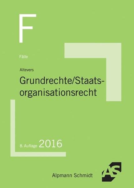 Fälle Grundrechte, Staatsorganisationsrecht: 2016