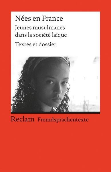 Nées en France: Jeunes musulmanes dans la société laïque. Textes et dossier. (Fremdsprachentexte) (R