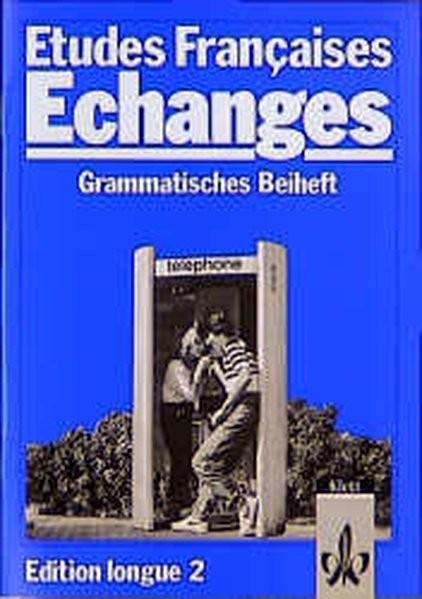 Etudes Francaises, Echanges, Edition longue 2: Grammatisches Beiheft