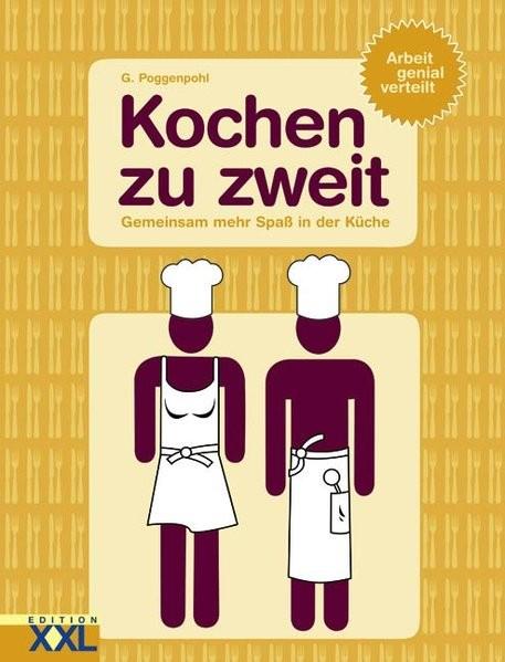 Kochen zu zweit: Gemeinsam mehr Spaß in der Küche