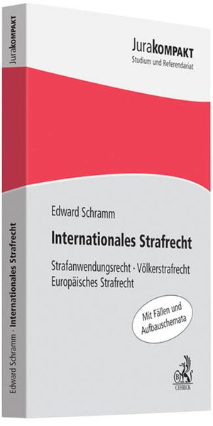 Internationales Strafrecht: Strafanwendungsrecht, Völkerstrafrecht, Europäisches Strafrecht (Jura ko