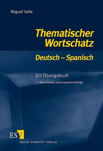 Thematischer Wortschatz Deutsch - Spanisch. Für Anfänger