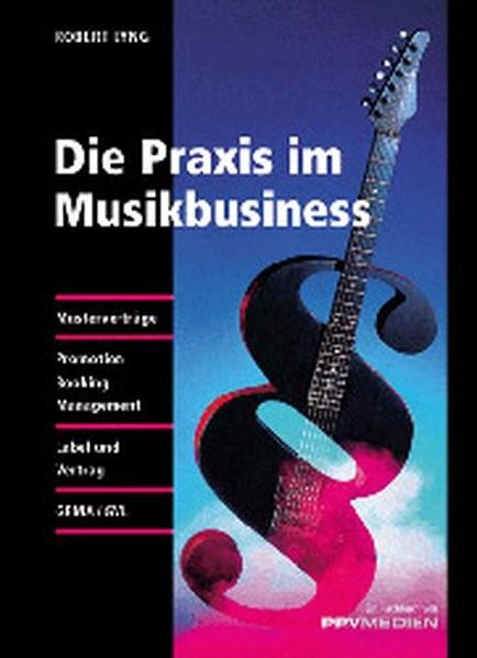 Die Praxis im Musikbusiness