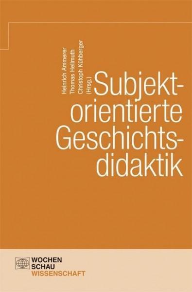 Subjektorientierte Geschichtsdidaktik