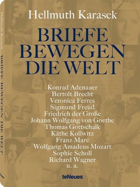 Briefe bewegen die Welt: Briefe u. a. von Konrad Adenauer, Oliver Berben, Bertolt Brecht, Veronica F