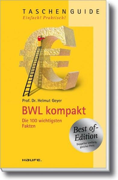 BWL kompakt: Die 100 wichtigsten Fakten
