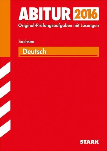 Abitur-Prüfungsaufgaben Deutsch Grund- und Leistungskurs 2015 Gymnasium Sachsen. Mit Lösungen