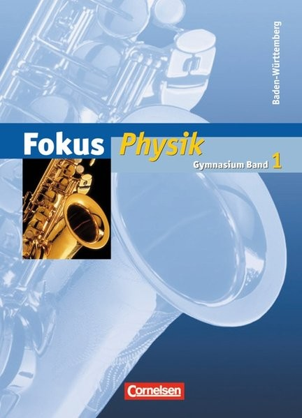 Fokus Physik - Gymnasium Baden-Württemberg: Band 1 - Schülerbuch