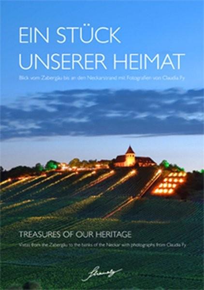 Ein Stück unserer Heimat: Blick vom Zabergäu bis an den Neckarstrand mit Fotografien von Claudia Fy