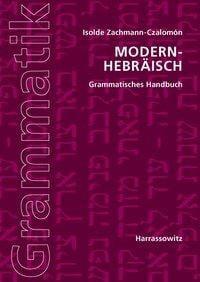 Modern-Hebräisch. Grammatisches Handbuch