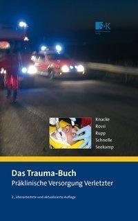 Das Trauma-Buch. Präklinische Versorgung Verletzter