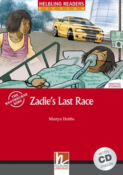 Zadie's Last Race, mit 1 Audio-CD: Helbling Readers Red Series / Level 3 (A2) (Helbling Readers Fict