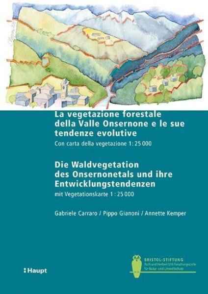 La vegetazione forestale della Valle Onsernone e le sue tendenze evolutive / Die Waldvegetation des