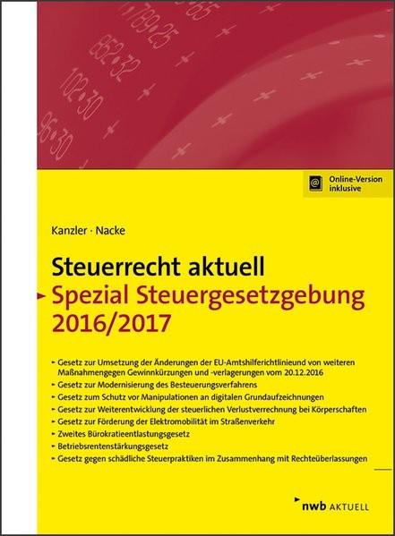 NWB Steuerrecht aktuell: Steuerrecht aktuell Spezial Steuergesetzgebung 2016/2017